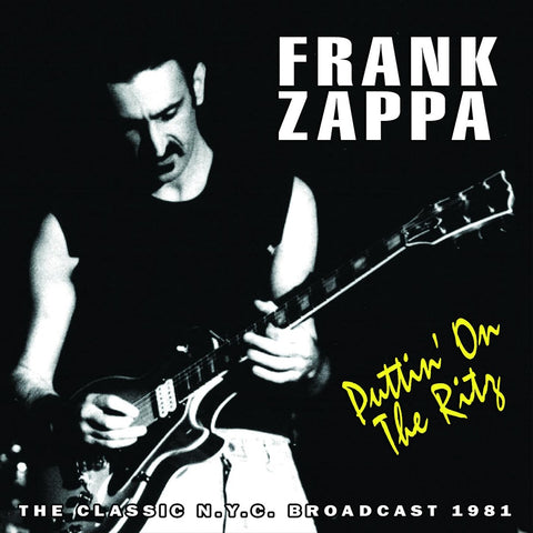 Frank Zappa - Puttin' On The Ritz (The Classic N.Y.C. Broadcast 1981) CD DOUBLE