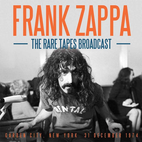 Frank Zappa - The Rare Tapes Broadcast (Garden City, New York 31 December 1974) CD