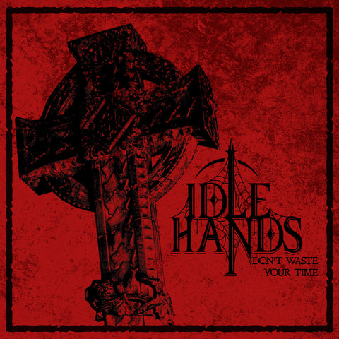 Idle Hands - Don't Waste Your Time VINYL 12""