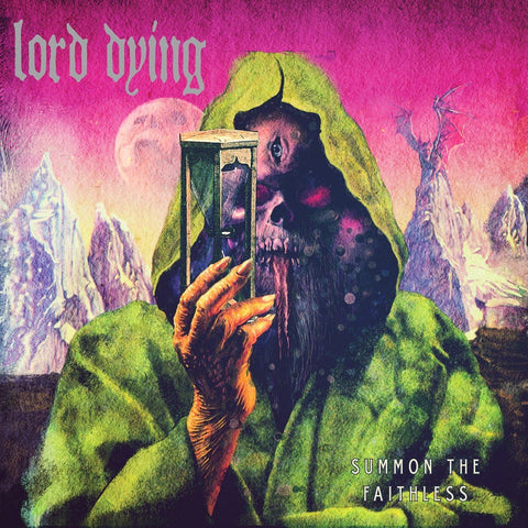 Lord Dying - Summon The Faithless CD