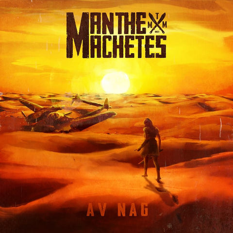 Man The Machetes - Av Nag VINYL 12""