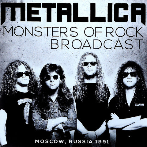 Metallica - Monsters Of Rock Broadcast (Moscow, Russia 1991) CD