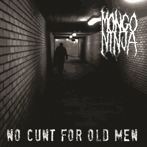 Mongo Ninja - No Cunt For Old Men CD