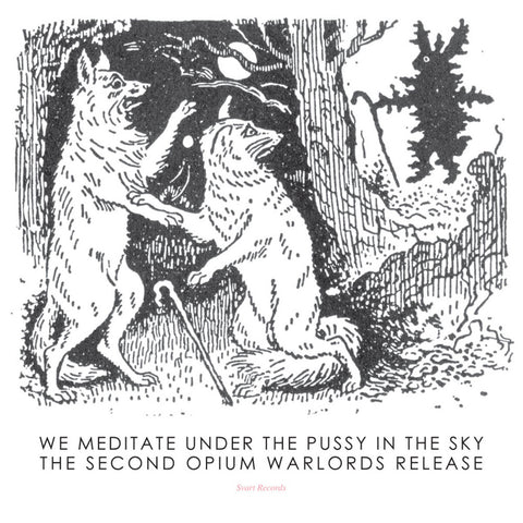 Opium Warlords - We Meditate Under The Pussy In The Sky CD