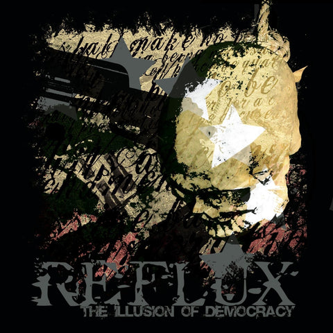 Reflux - The Illusion Of Democracy CD