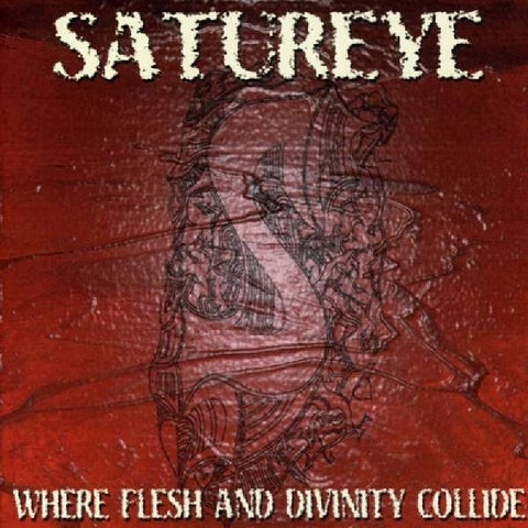 Satureye - Where Flesh And Divinity Collide CD