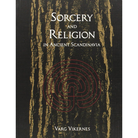 Varg Vikernes - Sorcery And Religion In Ancient Scandinavia BOOK