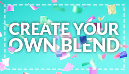 Create your own custom blend