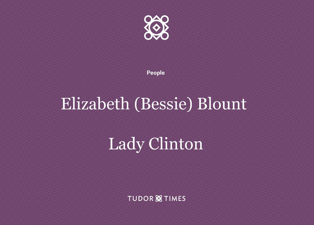 Elizabeth (Bessie) Blount, Lady Clinton: Family Tree