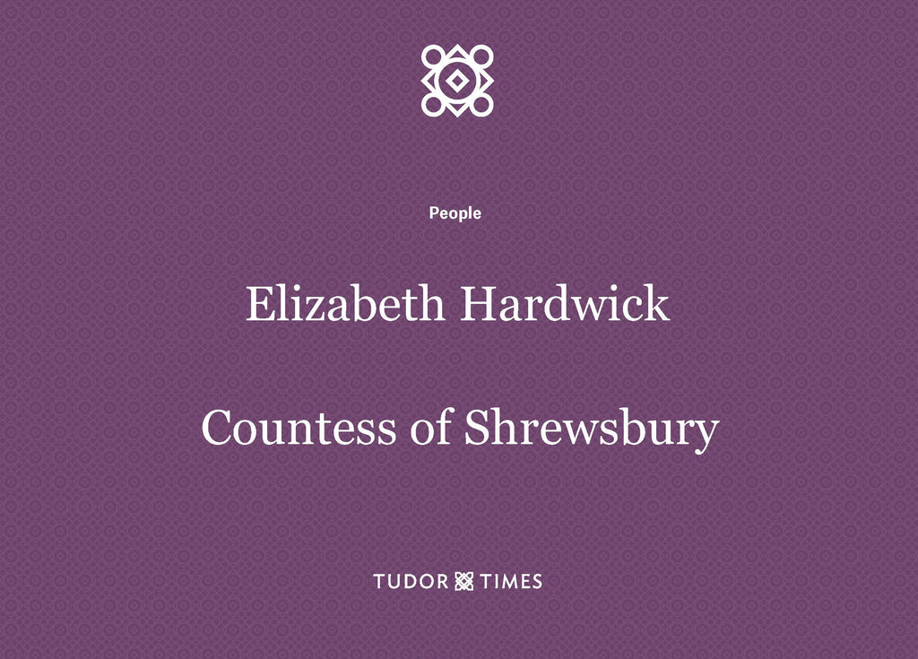 Elizabeth (Bess) Hardwick, Countess of Shrewsbury: Family Tree