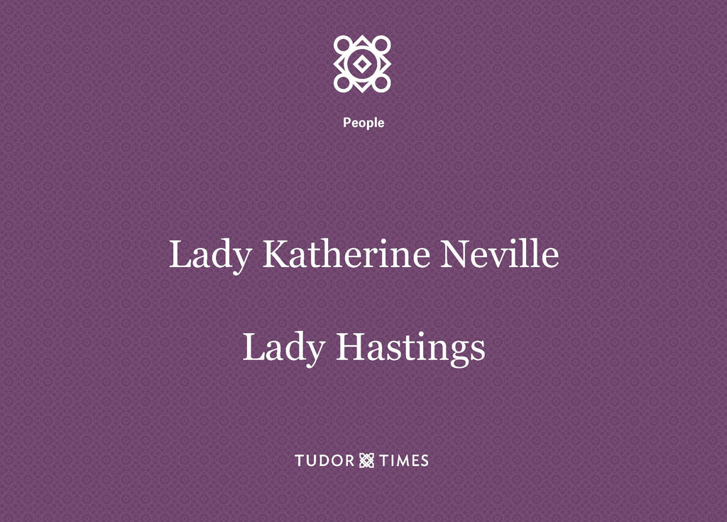 Katherine Neville, Lady Hastings Family Tree