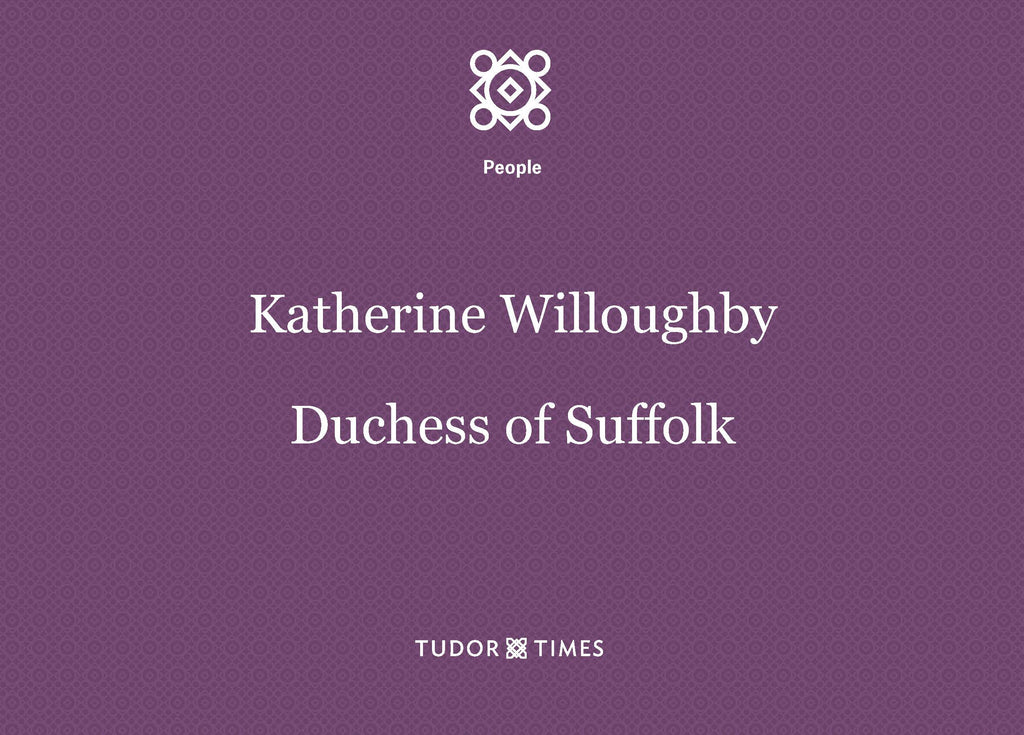 Katherine Willougby, Duchess of Suffolk: Family Tree