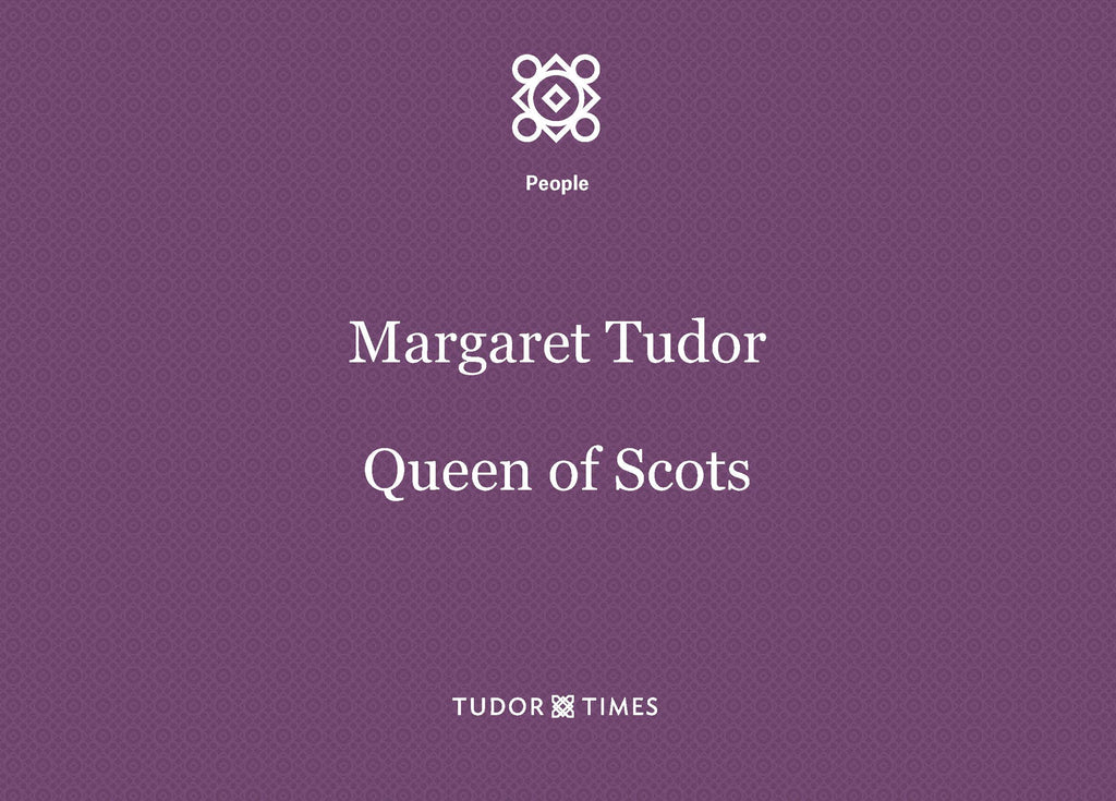 Margaret Tudor, Queen of Scots: Family Tree