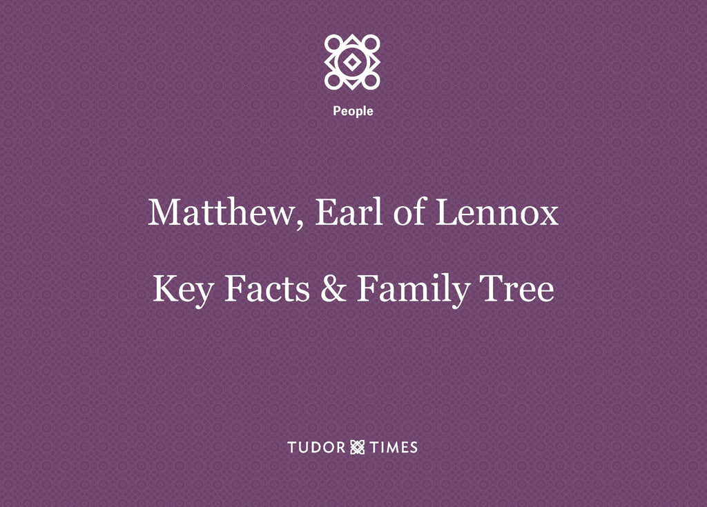 Family Tree Matthew Stuart, 4th Earl of Lennox