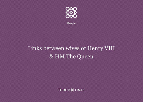 Elizabeth II's links to the wives of Henry VIII