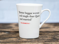 Elizabeth I Quote Mug (Better beggar woman...)