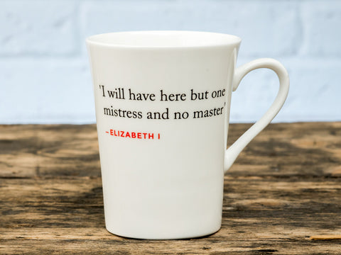 Elizabeth I Quote Mug (I shall have here but one...)