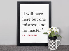 Elizabeth I Quotes Posters (I will have...)