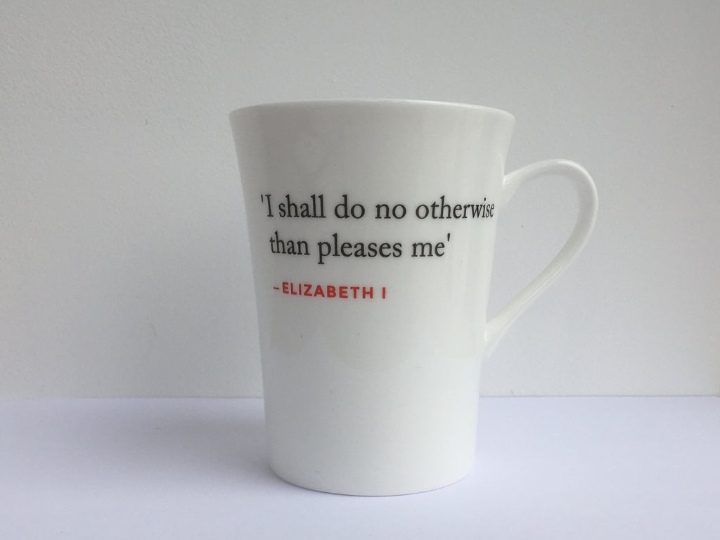 Elizabeth I Quote Mug (I shall do no otherwise)