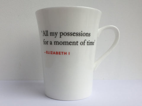 Elizabeth I Quote Mug (All my possessions...)