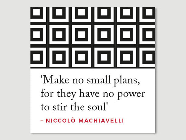 Quotes Greeting Card (Machiavelli - Make no small...)