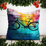 Life is better on a bike Pillow Cover