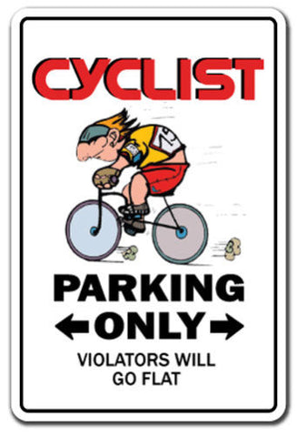 CYCLIST Novelty Sign parking signs bike bicycle gift gag bike rider riding cycle