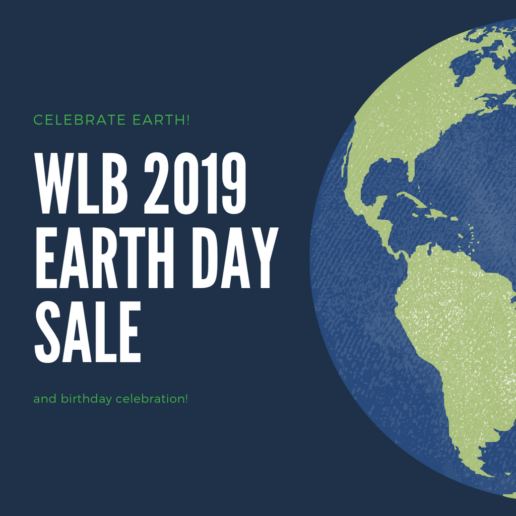 WLB 2019 Earth Day and Birthday Sale