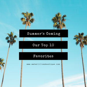 Our Spring Break/Summer Top 10