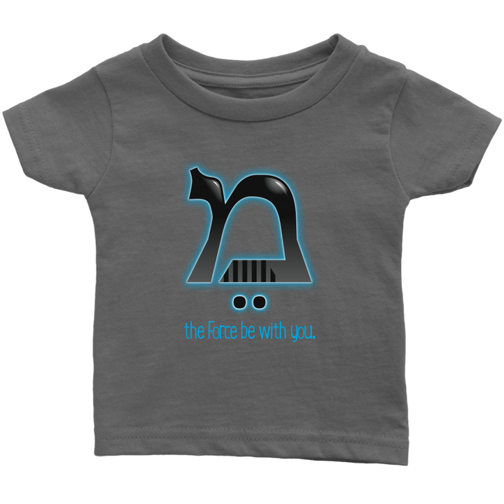 May The Force - Infant tshirt