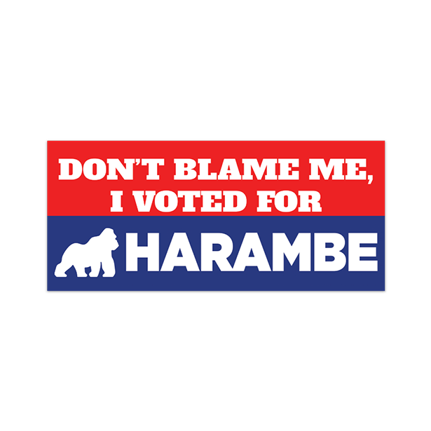 Don't Blame Me, I Voted For Harambe