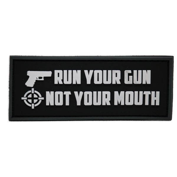 Run Your Gun, Not Your Mouth PVC Patch Morale Patch® Armory