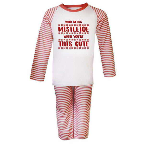 Who Needs Mistletoe Kid's Christmas Pyjamas - Instajunction