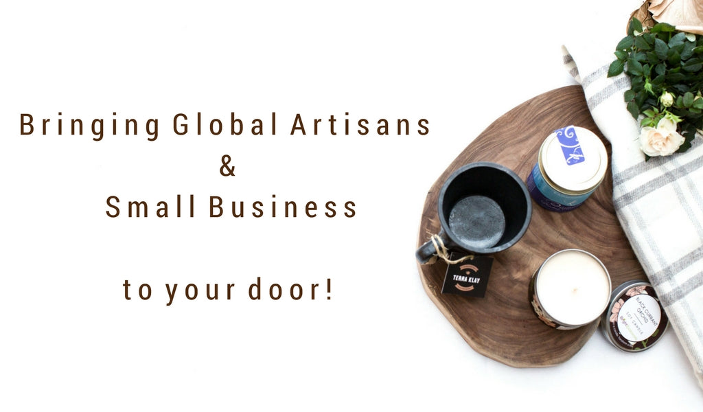 Bringing Global Artisans and Small Businesses to your door!