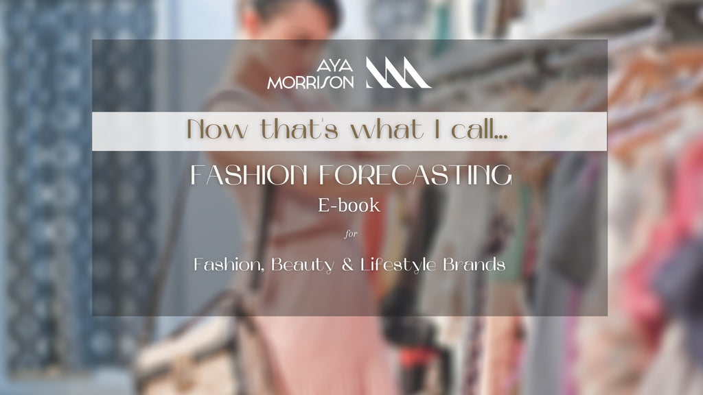 FASHION FORECASTING E-BOOK ('NOW THATS WHAT I CALL' series) shopayamorrison