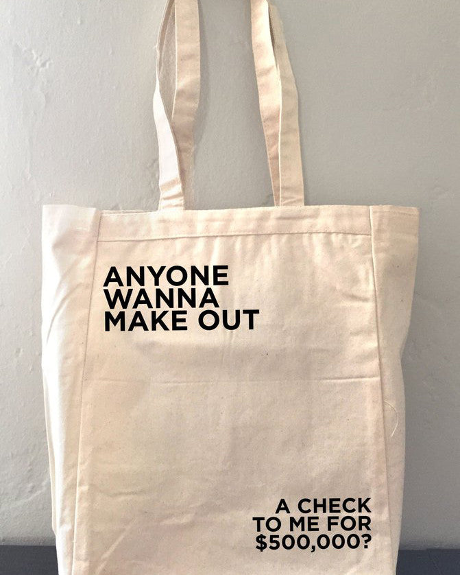 Anyone Wanna Make Out Tote Bag