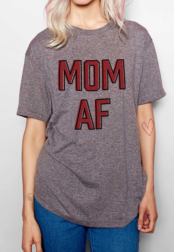 Mom AF Crew Neck & V-Neck T-Shirt
