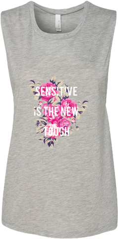 Sensitive Is The New Tough Muscle Tank