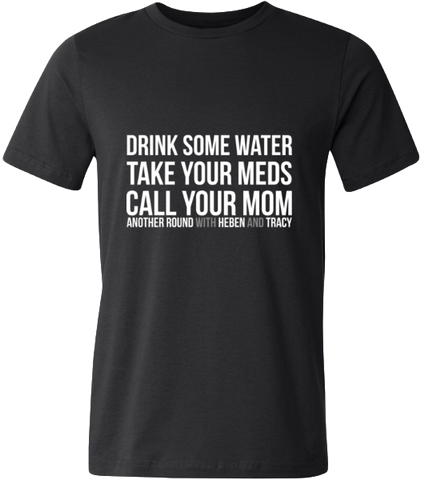 Drink Some Water T-Shirt