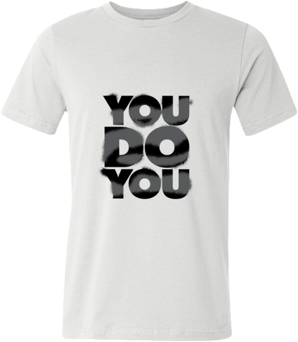 You Do You T-Shirt