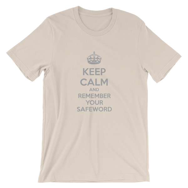 Keep Calm & Remember Your Safeword t-shirt