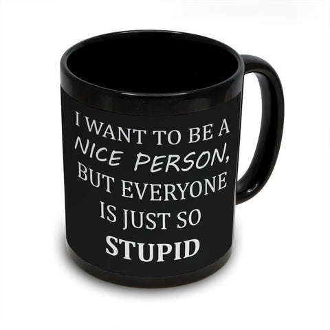 I Want To Be A Nice Person - Black Coffee Mug