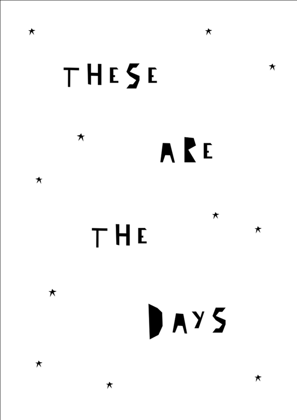 Ingrid Petrie These Are The Days print - Scandibørn