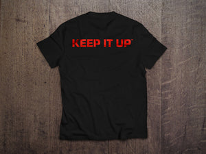 KEEP IT UP T-Shirt