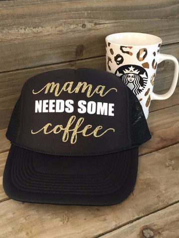 Mama Needs Coffee Trucker Hat