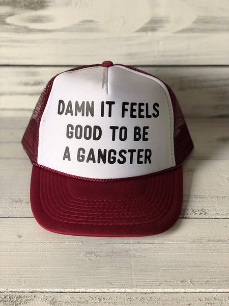Damn It Feels Good To Be a Gangster Trucker Hat