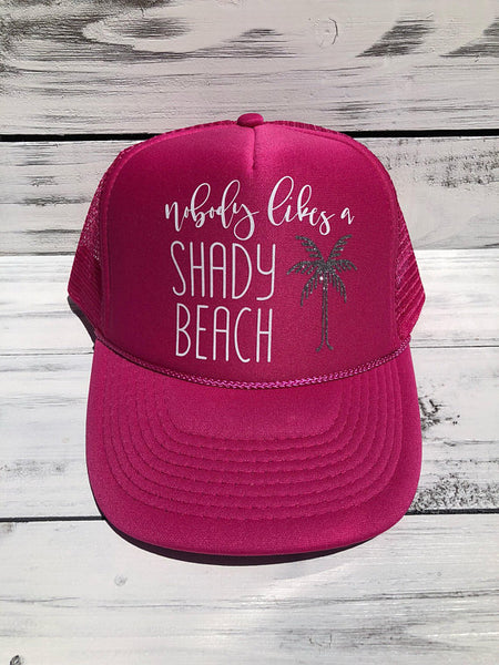 Nobody Likes A Shady Beach Pink Trucker Hat