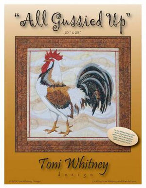 Toni Whitney Design All Gussied Up Rooster Applique Quilt Pattern Front Cover