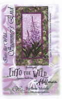 Wildfire Designs Alaska Into the Wild Summer's End Fireweed Flower Wall Hanging Applique Quilt Pattern Front Cover