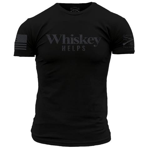 Grunt Style Whiskey Helps  Tshirt